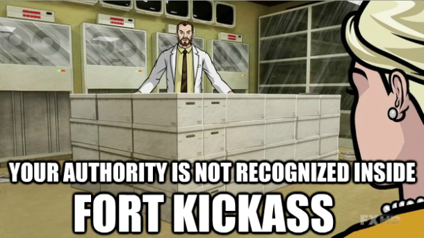 your authority is not recognized in fort kick ass